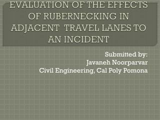 EVALUATION OF THE EFFECTS OF RUBERNECKING IN ADJACENT  TRAVEL LANES TO AN INCIDENT