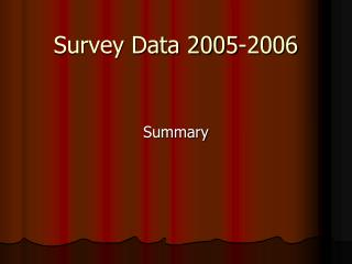 Survey Data 2005-2006