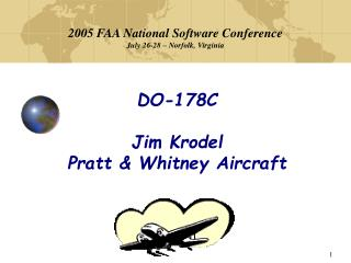 DO-178C Jim Krodel Pratt & Whitney Aircraft