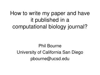How to write my paper and have it published in a  computational biology journal?
