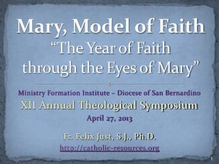"Mary, Model of Faith ""The Year of Faith  through the Eyes of Mary"""