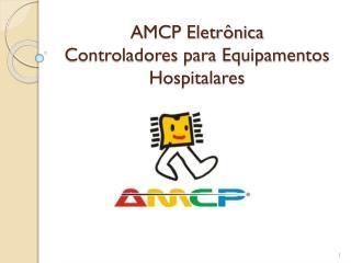 AMCP Eletrônica Controladores para Equipamentos Hospitalares