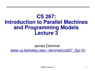 CS 267: Introduction to Parallel Machines and Programming Models Lecture 3
