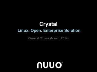 Crystal Linux. Open. Enterprise Solution