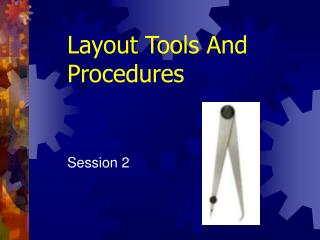 Layout Tools And Procedures