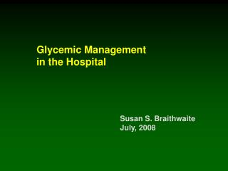 Glycemic Management                  in the Hospital