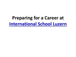 Preparing for a Career at International School Luzern