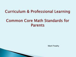 Curriculum & Professional Learning Common Core Math Standards for Parents