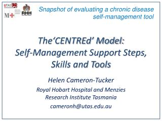 The'CENTREd' Model:  Self-Management Support Steps, Skills and Tools