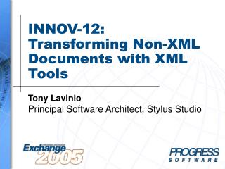 INNOV-12: Transforming Non?XML Documents with XML Tools