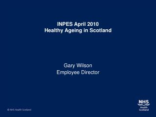 INPES April 2010 Healthy Ageing in Scotland