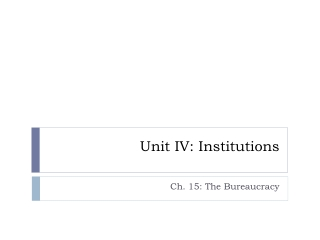 Unit IV: Institutions
