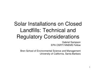 Solar Installations on Closed Landfills: Technical and Regulatory Considerations