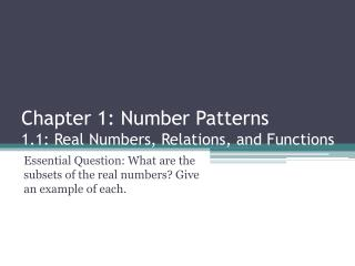 Chapter 1: Number Patterns 1.1: Real Numbers, Relations, and Functions