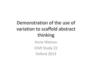 Demonstration of the use of variation to scaffold abstract thinking