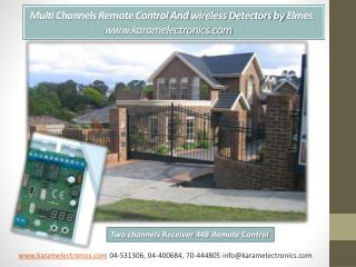 Multi Channels Remote Control And wireless Detectors by  Elmes karamelectronics