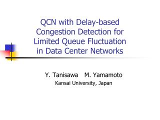 QCN with Delay-based Congestion Detection for Limited Queue Fluctuation  in  Data Center Networks