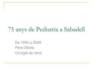 75 anys de Pediatria a Sabadell