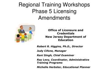 Regional Training Workshops Phase 5 Licensing Amendments