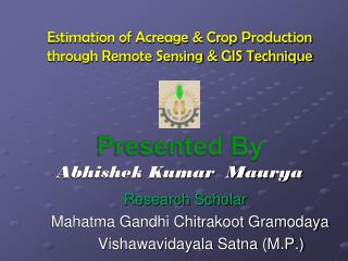 Estimation of Acreage & Crop Production through Remote Sensing & GIS Technique