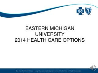 EASTERN MICHIGAN UNIVERSITY 2014 HEALTH CARE OPTIONS