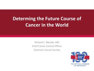 Determing  the Future Course of Cancer in the World