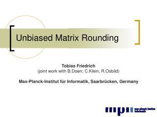 Unbiased Matrix Rounding