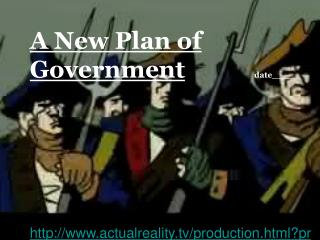A New Plan of Government date____ actualreality/production.html?production=shays #