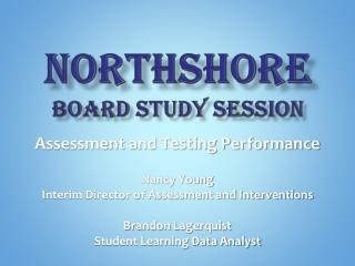 NORTHSHORE board study session