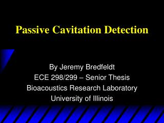 Passive Cavitation Detection