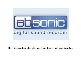 Brief instructions for playing recordings – writing minutes