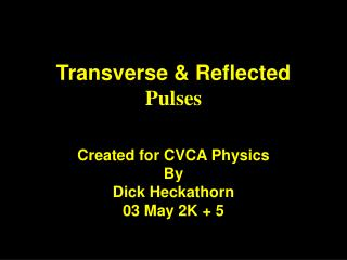 Transverse & Reflected  Pulses
