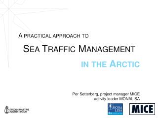A practical approach to  Sea Traffic Management  in the Arctic