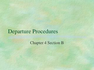 Departure Procedures