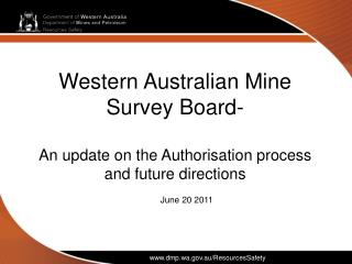 Western Australian Mine Survey Board- An update on the Authorisation process and future directions