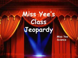 Miss Yee's Class Jeopardy