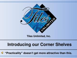 Tiles Unlimited, Inc.