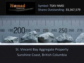 Symbol: TSXV-NMD Shares Outstanding: 33,367,579