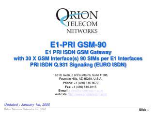 E1-PRI GSM-90 E1 PRI ISDN GSM Gateway with 30 X GSM Interface(s) 90 SIMs per E1 Interfaces