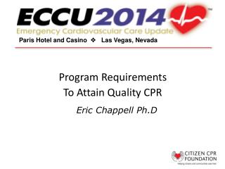 Program Requirements  To Attain Quality CPR