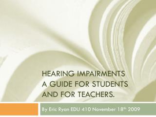 Hearing impairments a guide for students and for teachers.
