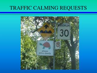 TRAFFIC CALMING REQUESTS