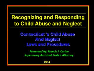 Connecticut 's Child Abuse And Neglect  Laws and Procedures