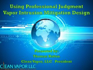 Using Professional Judgment Vapor Intrusion Mitigation Design