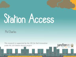 This research is supported by the CRC for Rail Innovation  under R1.133 Station Access project