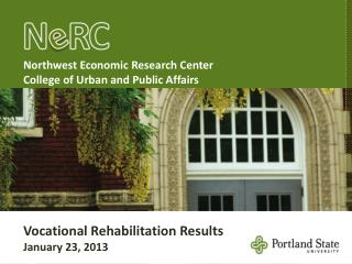 Northwest Economic Research Center College of Urban and Public Affairs