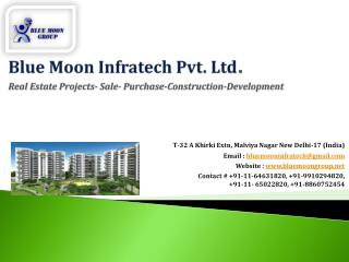 Blue Moon Infratech Pvt. Ltd . Real Estate Projects- Sale- Purchase-Construction-Development