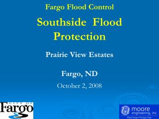 Fargo Flood Control Southside  Flood Protection Prairie View Estates Fargo, ND October 2, 2008