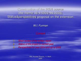 W.I. Furman Content Short review of the written report Status of the project in current year