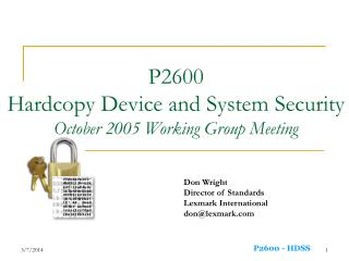 P2600 Hardcopy Device and System Security October 2005 Working Group Meeting